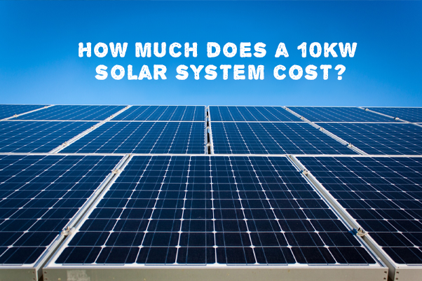 How much does a 10kw solar system cost
